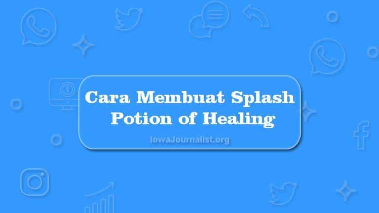 Cara Membuat Splash Potion of Healing